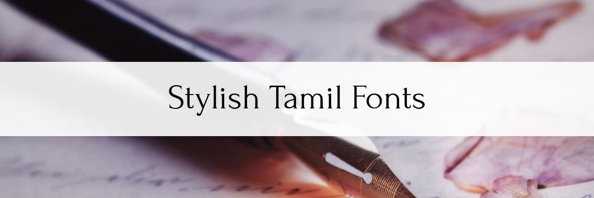 11 New Stylish Tamil Fonts Online (Free Download)